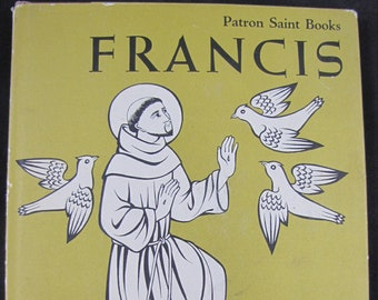 Francis, Patron Saint Book // 1959 Hardback w Jacket // Children's Catholic picture and young reader book // Poor Clare Nun, religious