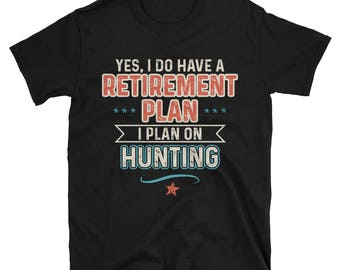 Funny Hunting Retirement Plan T-Shirt - Retirement Gift Hunting Tee for  Grandparents d358e371c2c2