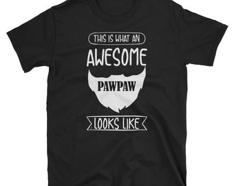 08afd73f9 This Is What An Awesome Pawpaw Looks Like T-Shirt, Pawpaw Beard Gift, Bearded  Pawpaw Tee, Beard TShirt for Men
