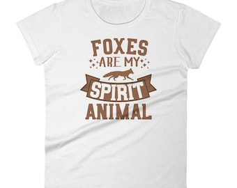 Foxes Are My Spirit Animal T-Shirt - Funny Fox Shirt - Gift for Fox Lovers