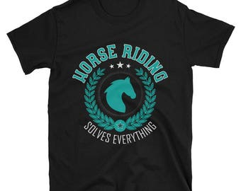 Horse Riding Solves Everything T-Shirt, Funny Horse Riding Shirt, Horse Riding Gift, Horse Riding Apparel