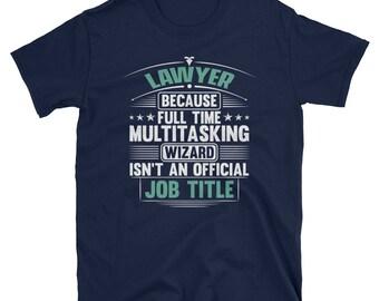 Lawyer Full Time Multitasking Wizard T-Shirt   Lawyer Gifts   Lawyer TShirt   Funny Lawyer Shirt