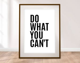 Do What You Can't - Digital Print - Typographic Print - 5 Sizes - Instant Download