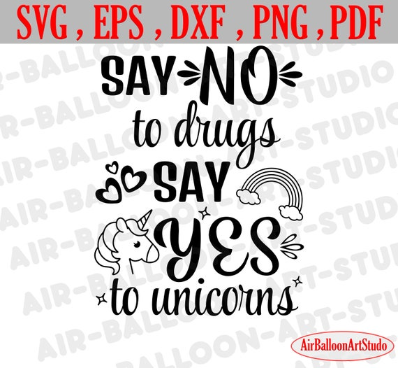 Say No To Drugs Say Yes To Unicorns Svg Files Inspirational Etsy
