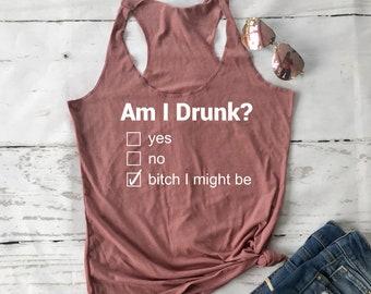 2e599f9a Drinking shirt/drunk t shirts/ bachelorette tank top/ Am I Drunk Shirt/  beer shirt/ merica shirt/Funny drinking shirt/Day Drinking/beer tank