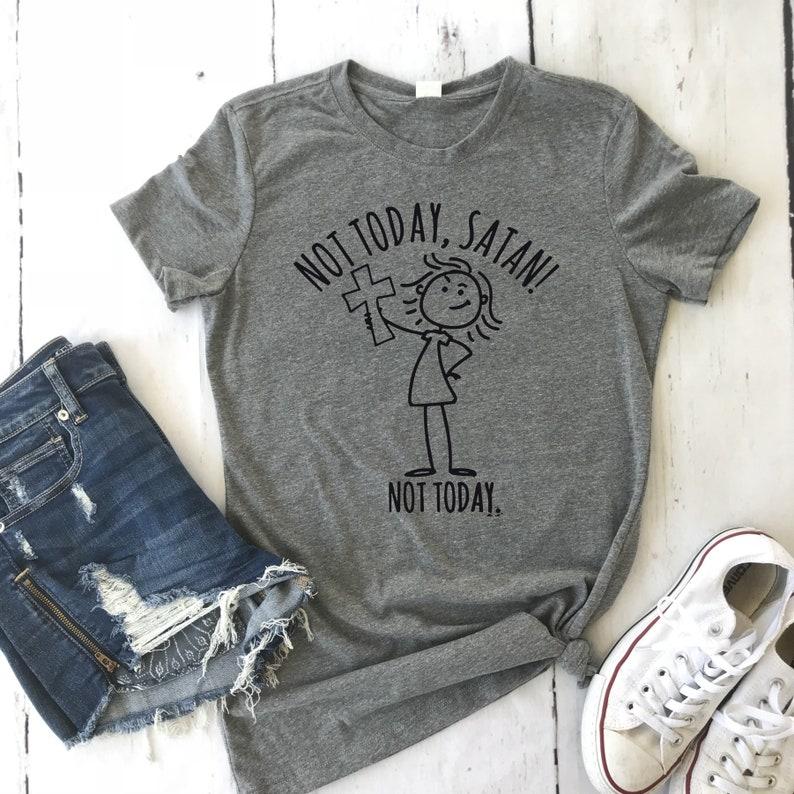 3d41a792f Not Today Satan shirt/Funny sayings shirt/Not Today Satan | Etsy