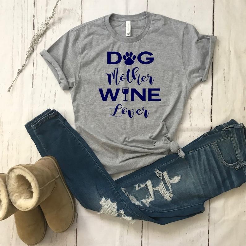 493c34b7c27d Dog Mom t-shirt/Dog Mother Wine Lover/Funny Dog Shirt /Wine   Etsy