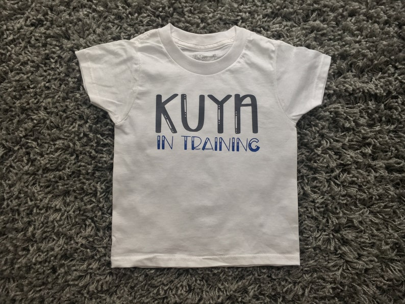 de058822e Kuya in Training Big Bro in Training printed on a White | Etsy