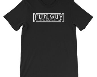 38565c34 Fun Guy Bad Dancer Shirt Funny Boy Can't Dance Shirt