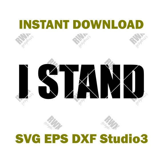 I Stand Stand For The National Anthem Cutting File Svg Eps Etsy