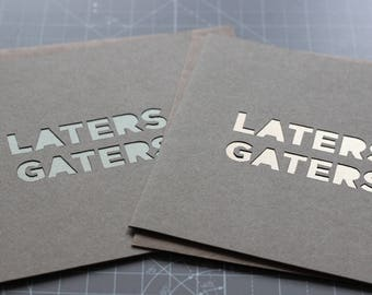 Laters Gaters Handmade Greetings Card