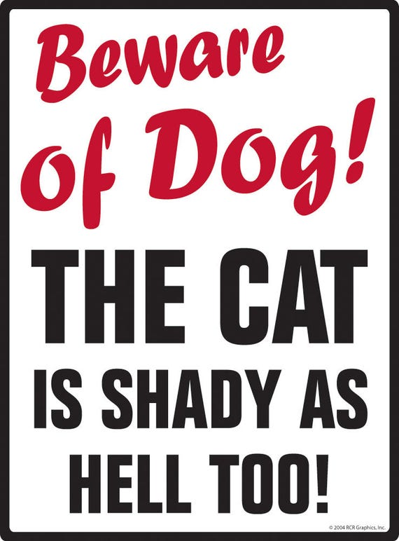 Beware Of Dog The Cat Is Shady As Aluminum Dog Sign 9 Etsy
