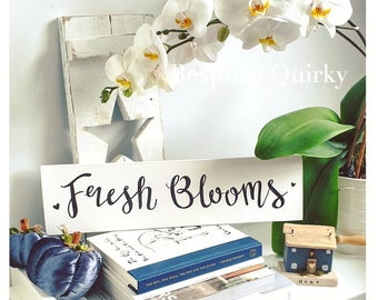 Fresh Blooms sign • Chalk white with black font • Modern italic font • Solid timber wood