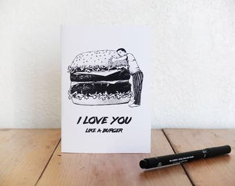 "Card Valentine's day ""I love you like a burger"". Black and white print.  Chloe QFD"