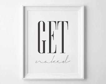 Get Naked Poster PRINTABLE FILE - bathroom prints, bathroom wall art, get naked print, printable art, printable poster, printable wall art