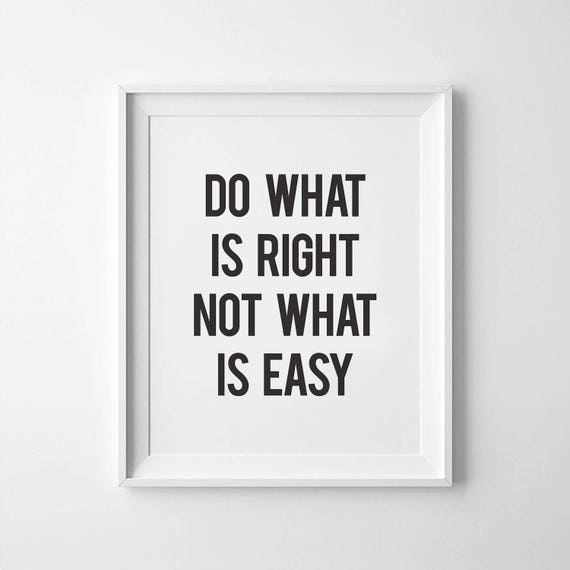 Printable Quotes Do What Is Right Not What Is Easy Etsy
