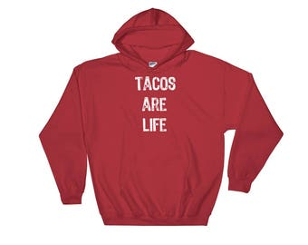 Tacos are Life Hoodie