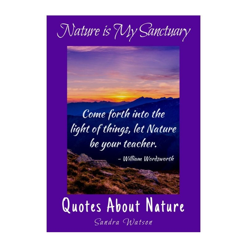 Nature Is My Sanctuary 60 Quotes About Nature Quotes On Art Etsy