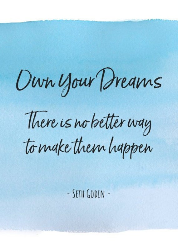 Seth Godin Quote: Own your dreams. Empowering Quote Wall Art | Etsy