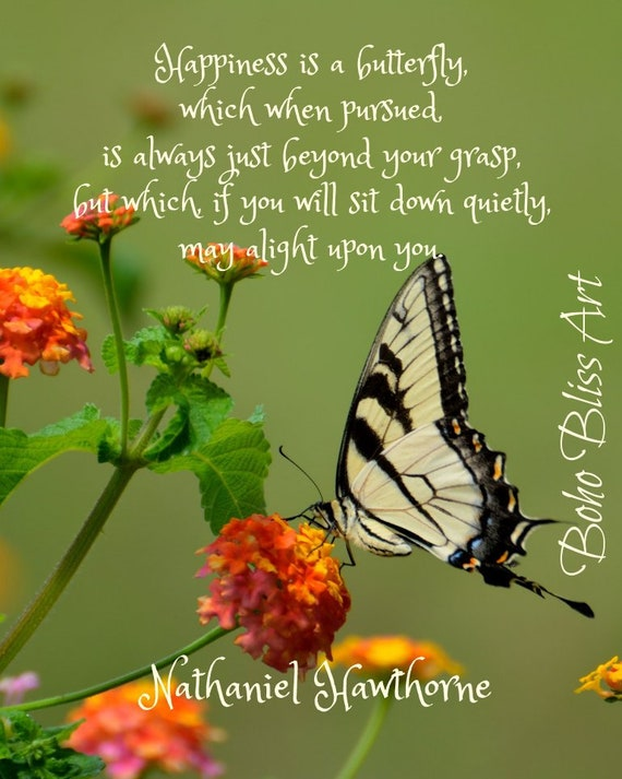 Nathaniel Hawthorne Quote Happiness Is Like A Butterfly Etsy