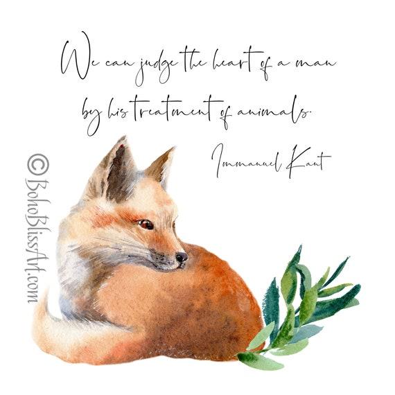 Immanuel Kant Zitat Wir Können Das Herz Eines Menschen An Seinem Umgang Mit Tieren Beurteilen Tolles Geschenk Für Tierliebhaber Fuchs Aquarell