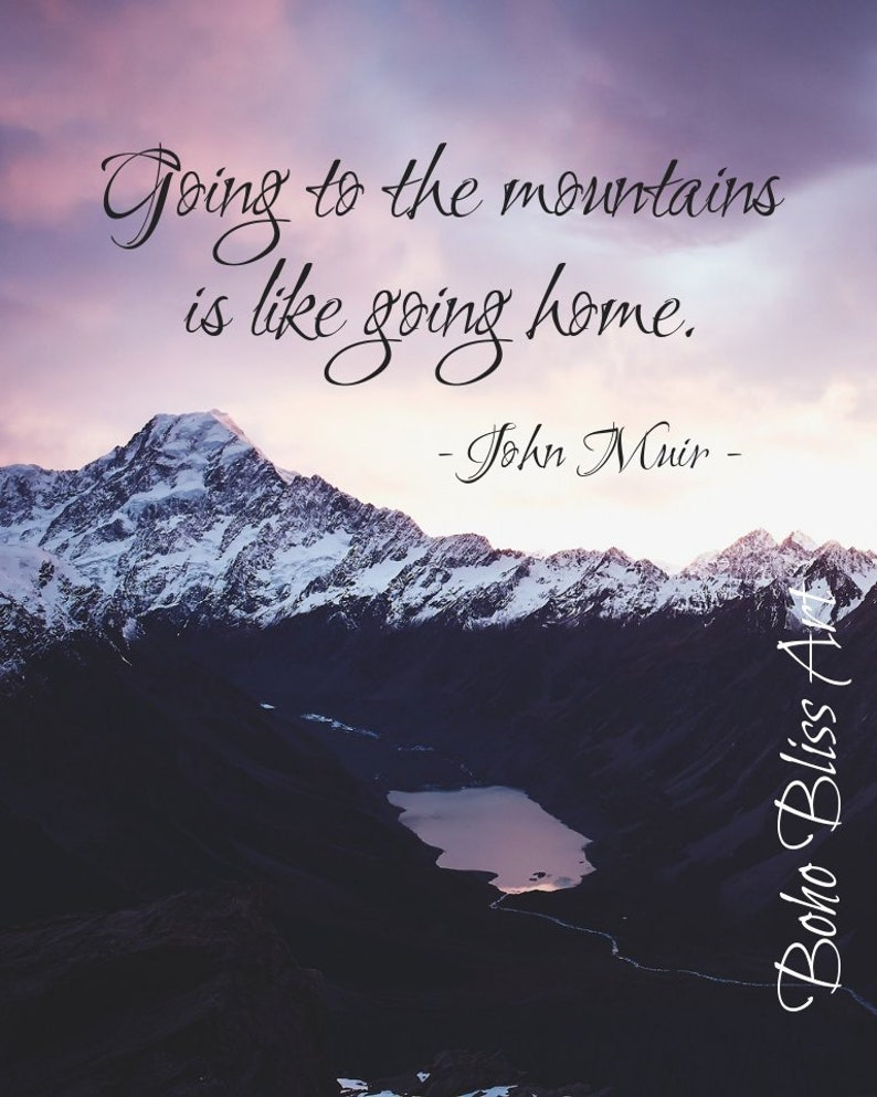 John Muir Quote Going To The Mountains Is Like Going Home Etsy