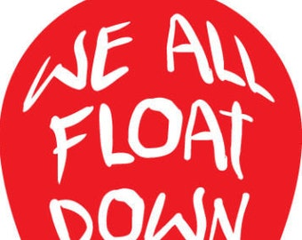 We All Float vinyl decal sticker horror IT Stephen King Modest Mouse Pennywise