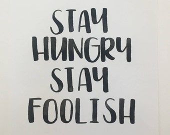 Stay Hungry Stay Foolish Original Watercolor