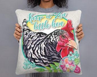 Keep it Zen Little Hen 18x18 Square Pillow | Farm house | backyard chicken decorative pillow | Chicken Lady Gift | Good Vibes Zen Pillow
