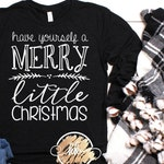 Have yourself a Merry little Christmas Svg, Christmas Svg, Christmas Svg Designs, Christmas Saying Svg Dxf Png Jpeg