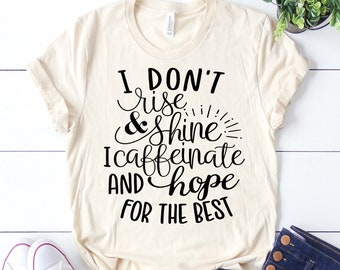 I Don't Rise and Shine Svg, Coffee Svg, Funny Sayings Svg, Mom Svg, Funny Quote Svg, Funny Svg Dxf Png Jpeg