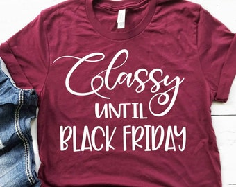 Black Friday Svg Classy until Black Friday Svg Funny Svg Svg Designs Svg Cut Files Cricut Cut Files Svg Dxf Png Jpeg