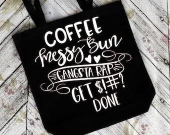 Coffee Messy Bun Gangsta Rap Get S*** Done Svg, Coffee Saying Svg, Coffee Quotes Svg, Funny Coffee Quote, Coffee Svg,Dxf,Png,Jpeg