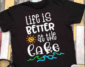 Life is Better at the Lake Svg, Summer Svg, Summer Quote Svg, Lake Svg Dxf Png Jpeg