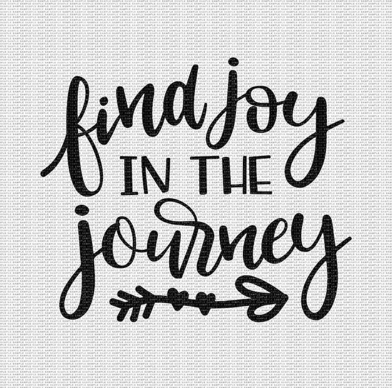 Find Joy In The Journey Svg Quote Svg Inspirational Svg Etsy