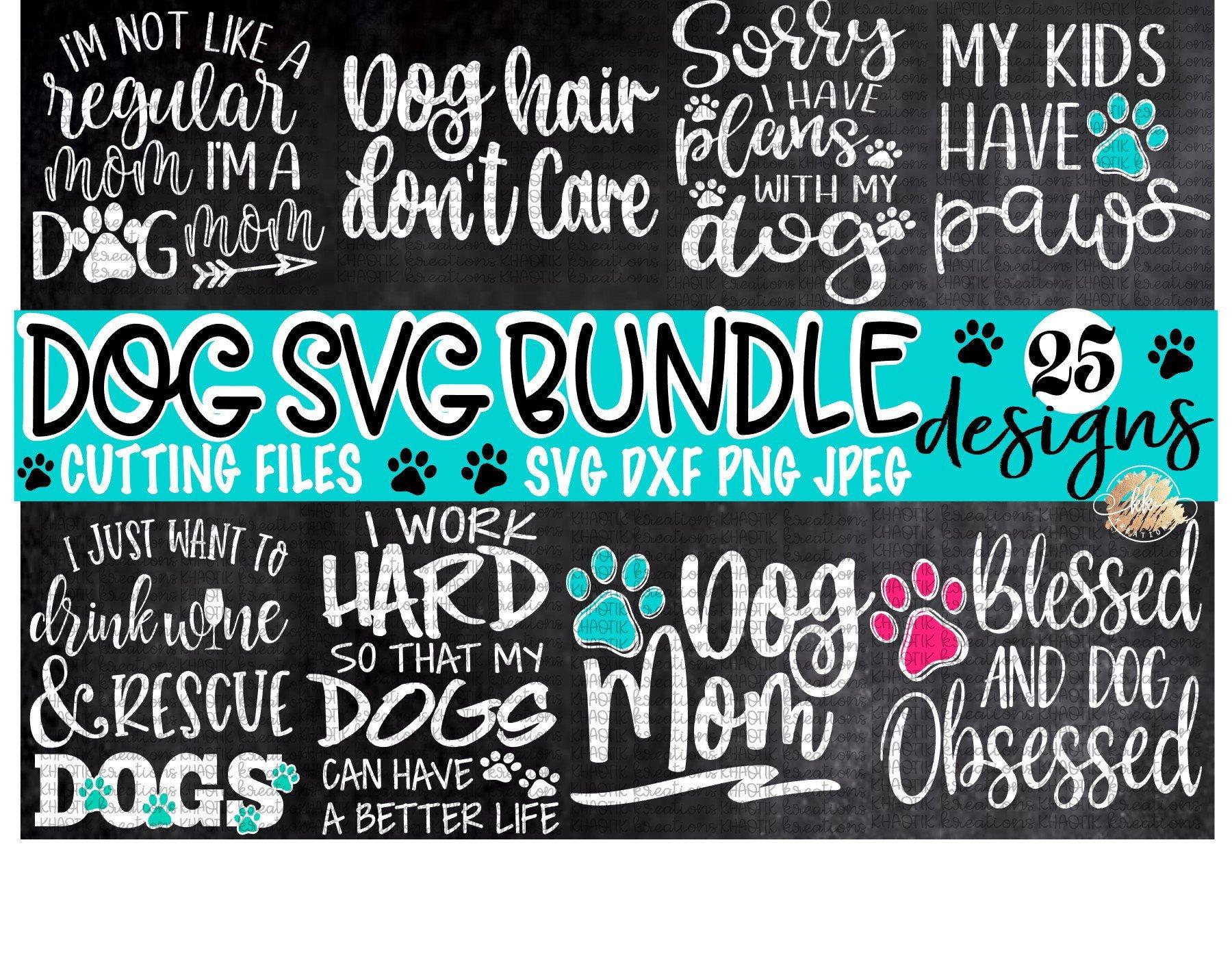 Dog Svg Bundle Dog Sayings Bundle Svg Funny Dog Svg Bundle Dog Svg Dog Mom  Svg Dog Life Svg Funny Dog Svg Svg Designs Svg Cut Files Cricut