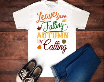 Leaves are Falling Autumn is Calling, Fall Svg,Dxf,Png,Jpeg