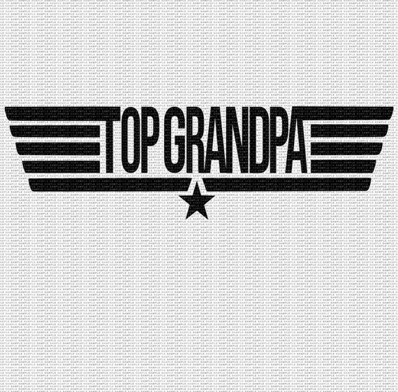 Top Grandpa Svg Grandpa Svg Father S Day Svg Dad Svg Svg Etsy