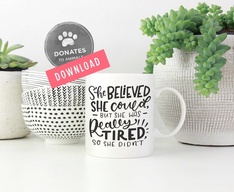 Funny Southern SVG Files Tired Mom Svg Sassy SVG Southern Saying Svg Printable Instant Download Png Cricut She Believed She Could SVG
