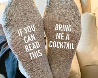 If You Can Read This Bring Me A Cocktail Calf Socks