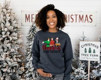 Christmas is my Favorite, Home Alone Sweatshirt, Christmas Sweatshirt, Elf Sweatshirt, Funny Christmas Sweatshirt, Ugly Sweater