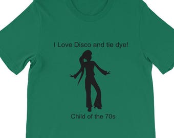 34a43c8a I love disco and tie dye Child of the 70s Short-Sleeve Unisex Print on  Demand T-Shirt