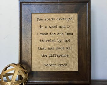 Two roads diverged Robert Frost Quote Burlap Print // Office Decor // Gift