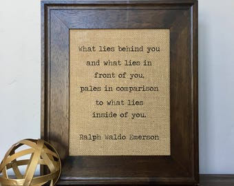 What lies behind you and what lies in front of you Ralph Waldo Emerson Burlap Print // Office Decor // Gift