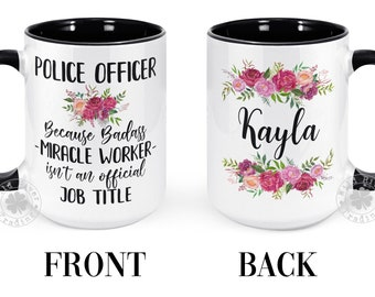 Police Officer Coffee Mug Badass Miracle Worker Mug Gift for Police Officer Graduation New Job Promotion Appreciation