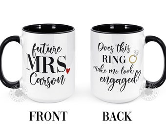 Does this Ring Make Me Look Engaged Mug Future Mrs Last Name Cup Personalized Engagement Gifts Best Friend Just Engaged Shower Gift Idea
