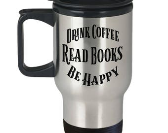 Drink Coffee Read Books Travel Mug with Lid - Stainless Steel Commuter Mug with Handle - Stays Hot - Gift for Reader, Writer, Librarian
