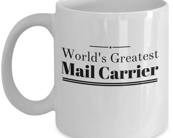 Mail Carrier Coffee Mug / World's Greatest Mail Carrier / Ceramic Tea Cup Gift for Mailmen