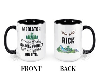 Mediator Coffee Mug Badass Miracle Worker Mug Gift for Mediator Graduation New Job Promotion Appreciation for Men Outdoors Themed