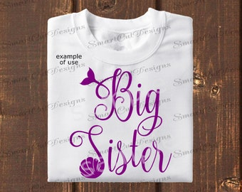 Big Sister Svg Birthday Svg Sister Svg Family Svg Big Sis Svg Mermaid Sister Svg Big Sister Iron On Sister Svg For Cricut Cameo Scan N Cut